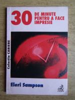 Anticariat: Eleri Sampson - 30 de minute pentru a face impresie