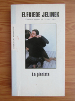 Elfriede Jelinek - La pianista