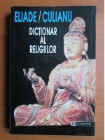 Eliade / Culianu - Dictionar al religiilor