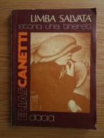 Elias Canetti - Limba salvata. Istoria unei tinereti