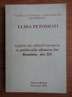 Elida Petoshati - Aspecte ale culturii europene in publicatiile albaneze din Romania, sec. XX