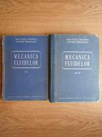 Elie Carafoli, Teodor Oroveanu - Mecanica fluidelor (2 volume)