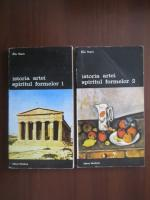 Elie Faure - Istoria artei. Spiritul formelor (2 volume)