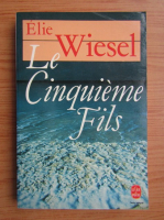 Anticariat: Elie Wiesel - La cinquieme fils
