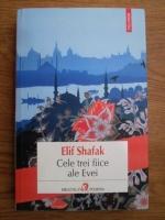 Elif Shafak - Cele trei fiice ale Evei