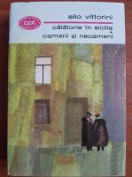 Anticariat: Elio Vittorini - Calatorie in Sicilia. Oameni si neoameni