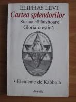 Eliphas Levi - Cartea splendorilor