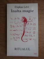 Eliphas Levi - Dogma si ritualul inaltei magii, ritualul