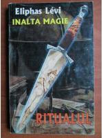 Eliphas Levi - Inalta magie. Ritualul