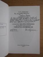Elis Rapeanu - Umanistul Valeriu Papahagi si studiile sale privind trecutul aromanilor (cu autograful autorului)