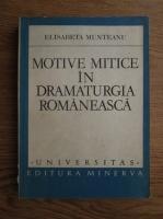 Elisabeta Munteanu - Motive mitice in dramaturgia romaneasca