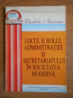 Anticariat: Elisabeta Nicorescu - Locul si rolul administratiei si secretariatului in societatea moderna