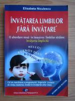 Anticariat: Elisabeta Niculescu - Invatarea limbilor fara invatare