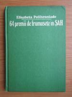 Elisabeta Polihroniade - 64 premii de frumusete in Sah