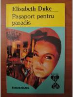 Anticariat: Elisabeth Duke - Pasaport pentru paradis