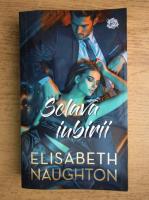 Anticariat: Elisabeth Naughton - Sclava iubirii
