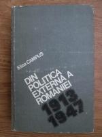Anticariat: Eliza Campus - Din politica externa a Romaniei 1913-1947