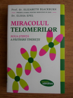 Anticariat: Elizabeth Blackburn - Miracolul telomerilor. Noua stiinta a pastrarii tineretii