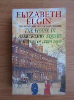 Anticariat: Elizabeth Elgin - The house in Abercromby Square. Mistress of Luke's Folly