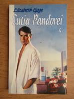 Elizabeth Gage - Cutia Pandorei (volumul 4)