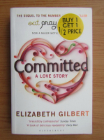 Anticariat: Elizabeth Gilbert - Commited a love story