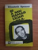 Anticariat: Elizabeth Spencer - Si a mai ramas doar unul