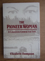 Anticariat: Elizabeth Thompson - The pionner woman
