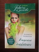 Anticariat: Elizabeth Thornton - Frumoasa tradatoare