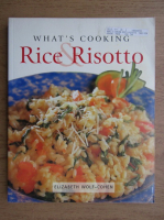Anticariat: Elizabeth Wolf Cohen - What's cooking rice risotto