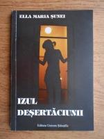 Anticariat: Ella Maria Sunei - Izul desertaciunii