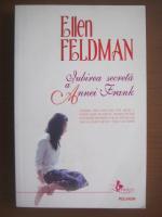 Anticariat: Ellen Feldman - Iubirea secreta a Annei Frank