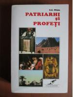 Ellen G. White - Patriarhi si profeti