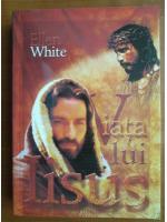 Ellen G. White - Viata lui Iisus