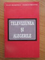 Ellen Mickiewicz - Televiziunea si alegerile
