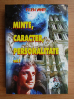 Anticariat: Ellen White - Minte, caracter, personalitate (volumul 1)