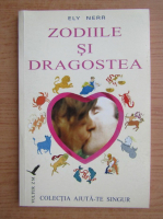 Anticariat: Ely Nerr - Zodiile si dragostea