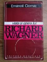 Emanoil Ciomac - Viata si opera lui Richard Wagner