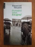 Emanuel Tanjala - Jurnalul unui fotograf