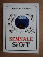 Anticariat: Emanuel Valeriu - Semnale de pe planeta sport