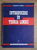 Anticariat: Emanuel Vasiliu - Introducere in teoria limbii