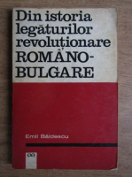 Anticariat: Emil Baldescu - Din istoria legaturilor revolutionare romano-bulgare