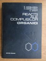 Emil Barbulescu - Reactii ale compusilor organici