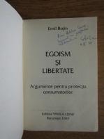 Emil Bojin - Egoism si libertate. Argumente pentru protectia consumatorilor (cu autograful autorului)