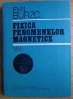 Anticariat: Emil Burzo - Fizica fenomenelor magnetice (volumul 1)