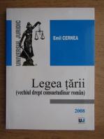 Anticariat: Emil Cernea - Legea tarii, vechiul drept consuetudinar roman