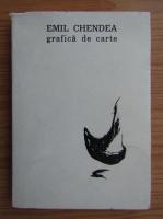 Emil Chendea - Grafica de carte