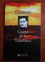 Emil Cioran - Caietul de la Talamanca