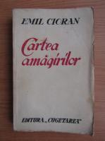 Emil Cioran - Cartea amagirilor (editie Princeps, 1936)