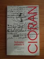 Emil Cioran - Indreptar patimas II. 70 de fragmente inedite