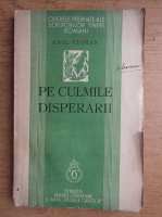 Emil Cioran - Pe culmile disperarii (volum de debut, 1934)